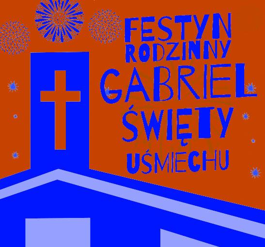 VI Doroczny Festyn Rodzinny Gabriel – Święty Uśmiechu
