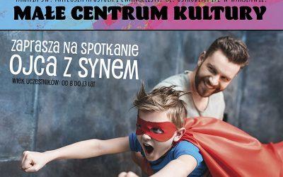"""Małe Centrum Kultury  zaprasza na """"Spotkanie ojca z synem"""" w dniu 4.09.2021 r."""